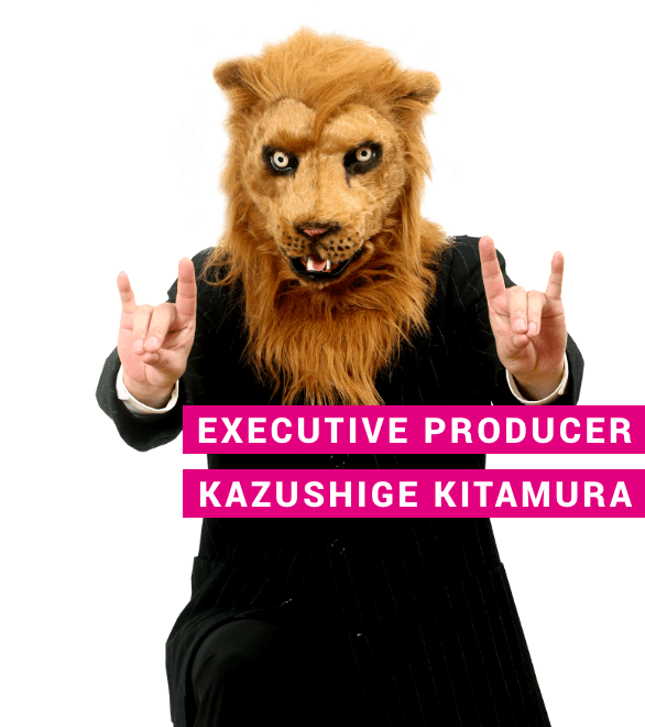 EXECUTIVE PRODUCER KAZUSHIGE KITAMURA